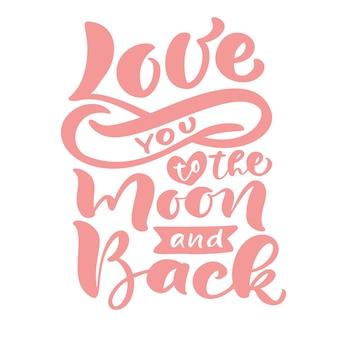 Kocham cię na księżyc iz powrotem ręcznie rysowane napis tekst kaligrafii. cytat walentynki różowy nowoczesny pędzel