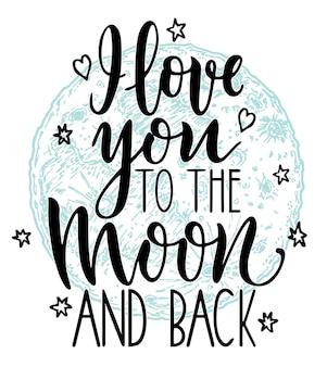 Kocham cię ... na księżycu i plecach. ilustracja nowoczesnej kaligrafii. ręcznie rysowane ilustracji.