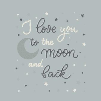 Kocham cię ... na księżycu i plecach. karta z kaligrafią. ręcznie rysowane nowoczesny napis.