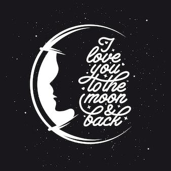 Kocham cię ... na księżycu i plecach. romantyczna ręcznie robiona typografia.