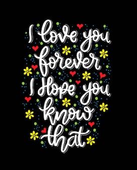 Kocham cię na zawsze. mam nadzieję, że wiesz, napis odręczny, motywacyjne cytaty