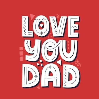 Kocham cię tata cytat. ręcznie rysowane wektor napis na t shirt, plakat, kubek, karty. koncepcja dnia szczęśliwego ojca