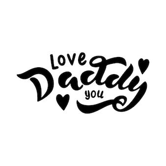 Kocham cię tato. typografia wektor ilustracja na białym tle. świetny napis - love tata - kaligrafia do kart okolicznościowych, naklejek, banerów, nadruków i wystroju wnętrz.