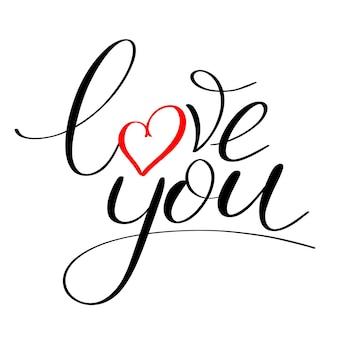 Kocham cię z czerwonym sercem, kaligraficzne napisy miłosne