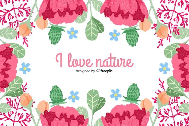 Kocham przyrodę. napis cytat z motywem kwiatowym i kwiatami
