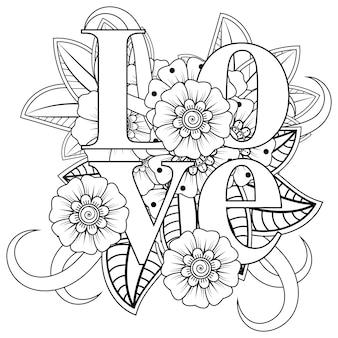 Kocham słowa z kwiatami mehndi do kolorowania książki doodle ornament