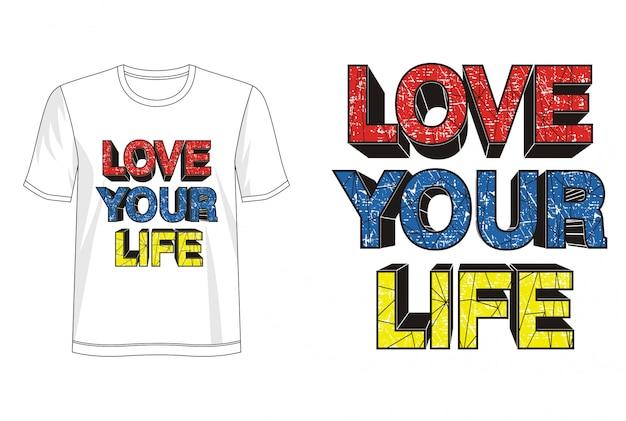 Kocham twoje życie typografii do druku t-shirt