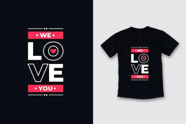 Kochamy cię nowoczesny projekt koszulki cytaty
