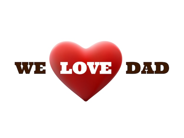 Kochamy tatę i czerwone serce.