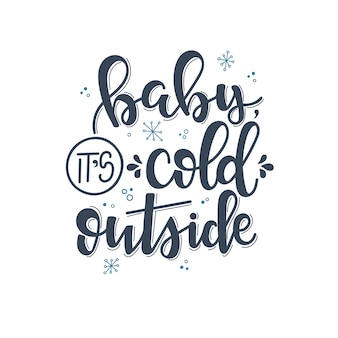 Kochanie jest zimno poza napisem świątecznym, motywacyjny cytat
