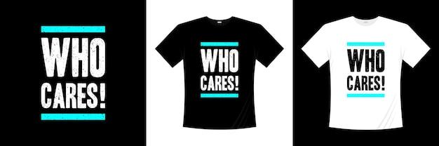 Kogo to obchodzi! projekt koszulki typografii