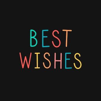 Kolorowa wiadomość z najlepszymi życzeniami, kartka z życzeniami