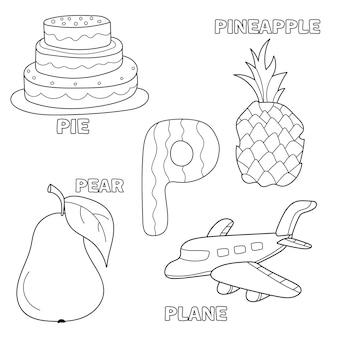 Kolorowanki książki alfabet dla dzieci z przedstawionymi sztukami. litera p - ciasto, gruszka, ananas, samolot