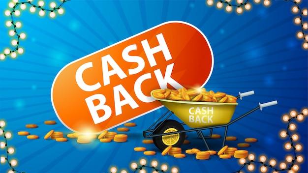 Kolorowy baner cashback z taczką pełną złotych monet, dużym nagłówkiem i ramą girlandy. niebieski kupon cashback na stronę internetową