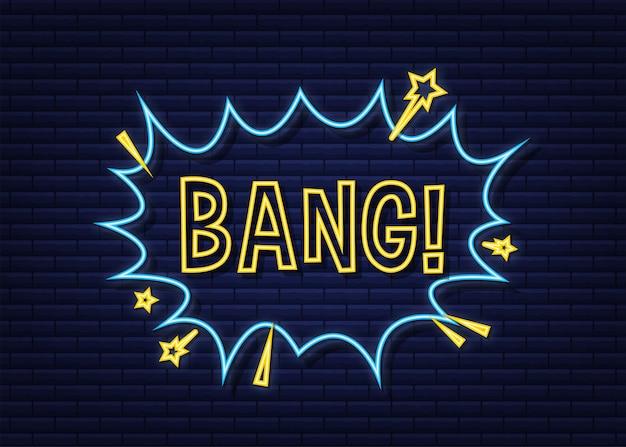 Komiks dymki z tekstem bang. neonowa ikona. symbol, przywieszka, etykieta z ofertą specjalną, odznaka reklamowa. czas ilustracja wektorowa.