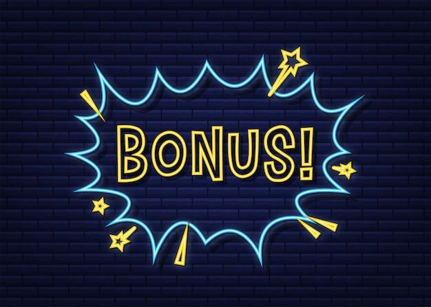 Komiks dymki z tekstem bonus. neonowa ikona. symbol, przywieszka, etykieta z ofertą specjalną, odznaka reklamowa. czas ilustracja wektorowa.