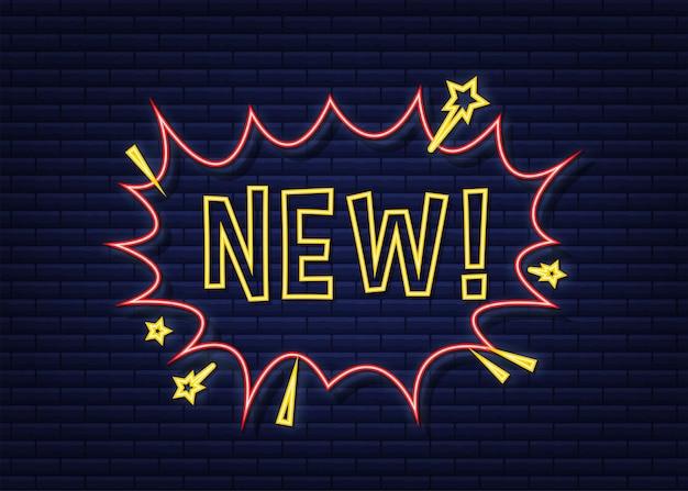 Komiks dymki z tekstem nowy. neonowa ikona. symbol, przywieszka, etykieta z ofertą specjalną, odznaka reklamowa. czas ilustracja wektorowa.