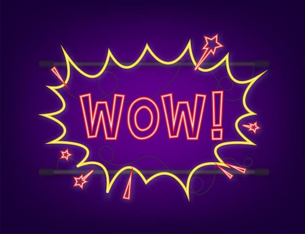 Komiks dymki z tekstem wow. neonowa ikona. symbol, przywieszka, etykieta z ofertą specjalną, odznaka reklamowa. czas ilustracja wektorowa.