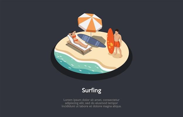 Koncepcyjna ilustracja. skład izometryczny wektor, kreskówka styl 3d. pomysły na surfing i rekreację. ludzie na plaży lub nadmorski relaks. zajęcia w okresie letnim. kobieta leżąca na leżaku, stojący mężczyzna