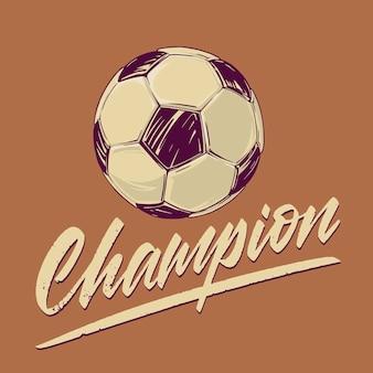 Koncept na temat piłki nożnej - piłka z napisem champion w stylu vintage. tło dla banera lub obrazu do nadruku na koszulce. ilustracja wektorowa.