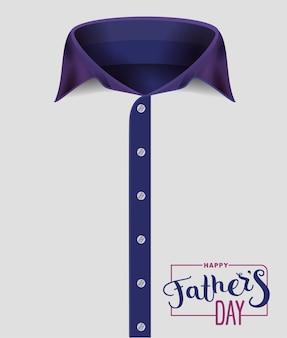 Koszula męska z niebieskim kołnierzem. szczęśliwego dnia ojca. tekst pisma ręcznego dla szablonu karty z pozdrowieniami.