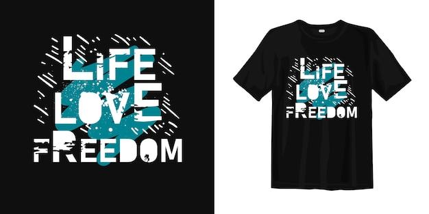 Koszulka life love freedom