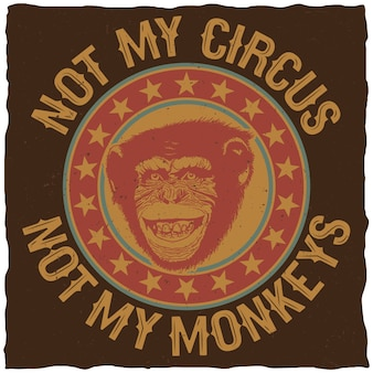 Kreatywny kolorowy plakat z cytatem nie mój cyrk, nie moje małpy na t-shirty