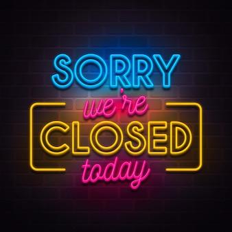 Kreatywny neon przepraszam, mamy zamknięty znak