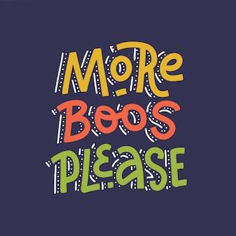 Kreatywny odręczny napis typografia cytat na halloween - więcej boos proszę - na ciemnym tle.