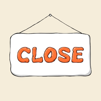 Kreskówka ręcznie rysowane szyld zamknij.