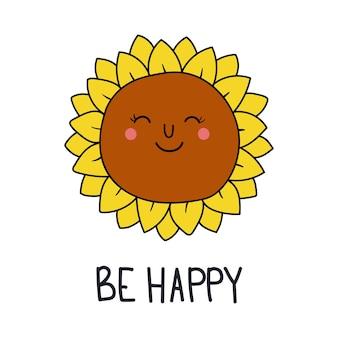 Kreskówka słonecznik z napisem bądź szczęśliwy wektor płaskie ilustracja