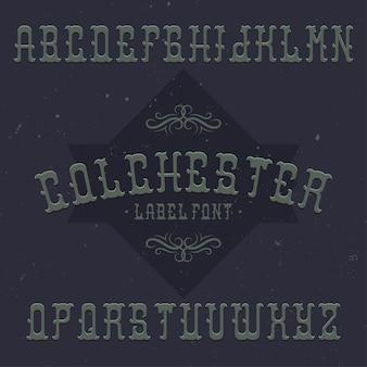 Krój pisma vintage o nazwie colchester. dobra czcionka do użycia w wszelkich starych etykietach lub logo.