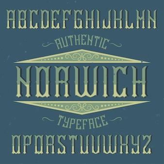 Krój pisma vintage o nazwie norwich. dobra czcionka do użycia w wszelkich starych etykietach lub logo.