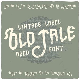 "Krój pisma vintage o nazwie ""old tale""."