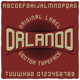 "Krój pisma vintage o nazwie ""orlando""."
