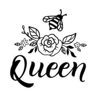 Królowa pszczół, zabawny cytat, ręcznie rysowane napis na ładny nadruk. pozytywne cytaty na białym tle. królowa pszczół, szczęśliwy slogan na koszulkę. ilustracja wektorowa z bumble, kwiatów i liści.