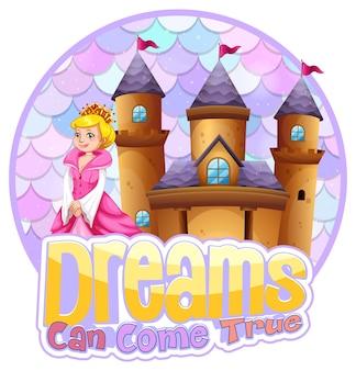 Księżniczka i zamek z banerem z czcionką dreams can come true