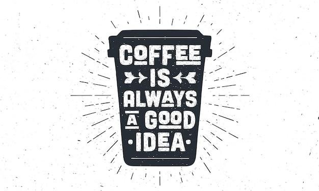 Kubek kawy. plakat filiżanka kawy z ręcznie rysowane napis kawa jest zawsze dobrym pomysłem. sunburst ręcznie rysowane vintage rysunek na napój do kawy, menu napojów lub motyw kawiarni. ilustracja wektorowa
