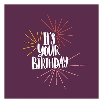 Kwadratowa karta lub szablon zaproszenia na przyjęcie z frazą to twoje urodziny odręcznie napisaną czcionką kursywą i ozdobiona fajerwerkami. gratulacje z okazji urodzin. ilustracja wektorowa na celebrację imprezy.