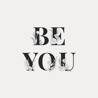 Kwiatowa typografia be you