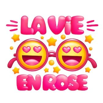 La vie en rose. życie w różowym kolorze. różowe okulary z twarzami emoji.