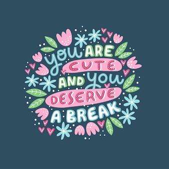 Ładny cytat motywacyjny. jesteś słodki i zasługujesz na przerwę