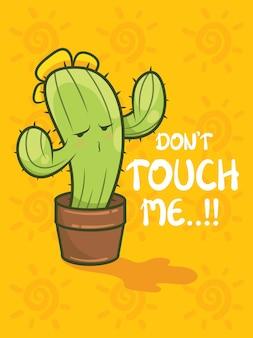 Ładny kaktus postać z kreskówki i ilustracja. nie dotykaj mnie tej koncepcji.
