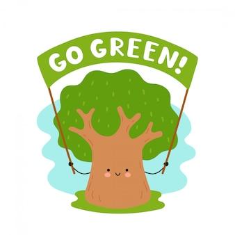 Ładny szczęśliwy drzewo trzymać transparent. idź zielona karta. pojedynczo na białym. wektorowego postać z kreskówki ilustracyjny projekt, prosty mieszkanie styl. zapisz drzewo, ekologia koncepcja
