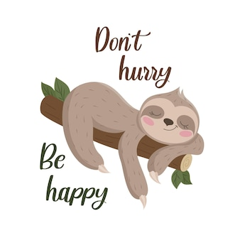 Ładny uśmiechający się leniwiec leży na gałęzi drzewa. slogan, nie spiesz się, bądź szczęśliwy. ilustracja wektorowa na ubrania, koszulki, kubki. format eps10.