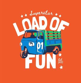 Ładunek zabawnego sloganu z kolorową ilustracją ciężarówki z kreskówek