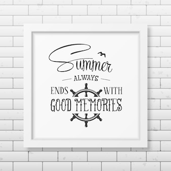 Lato zawsze kończy się dobrymi wspomnieniami - cytuj typograficzne tło w realistycznej kwadratowej białej ramce na tle ceglanego muru.
