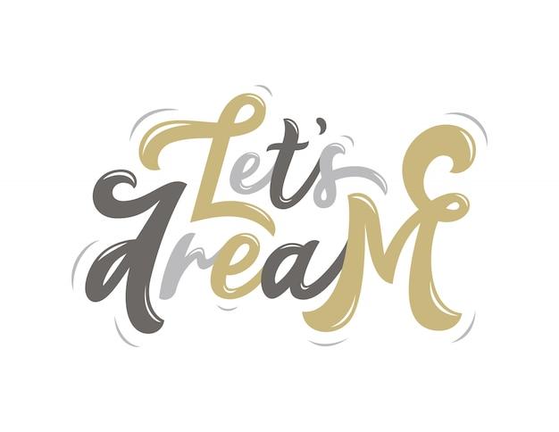 Let's dream lettering quote