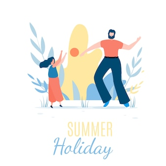 Letnie wakacje napis płaski transparent. zadowolony ojciec i córka zagraj w piłkę