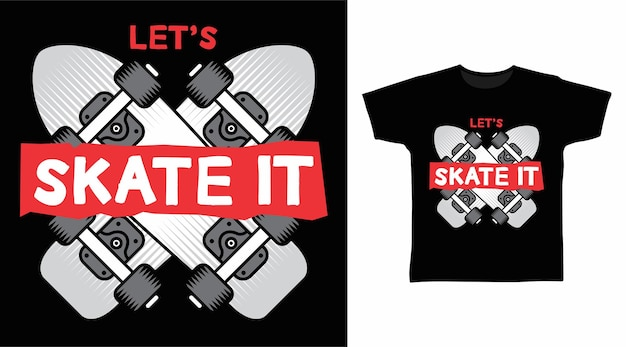 Lets skate to projekt koszulki